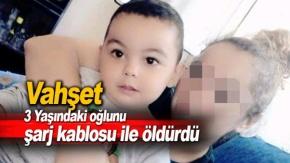 3 Yaşındaki Oğlunu Şarj Kablosu İle Boğan Annenin ifadesi Şok Etti...