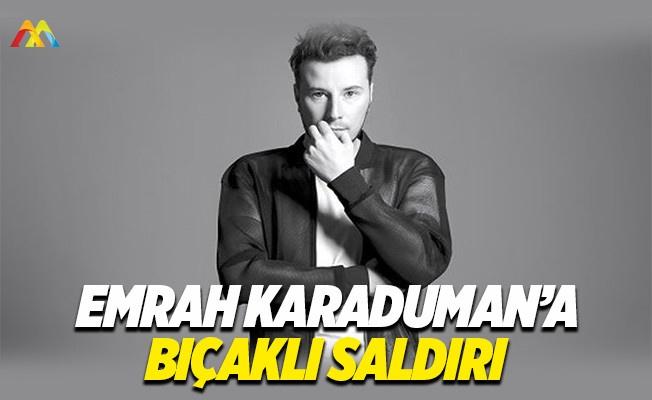 DJ Emrah Karaduman'a bıçaklı saldırı