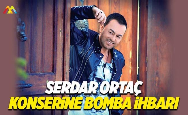 Serdar Ortaç'ın Bulgaristan konserine bomba ihbarı