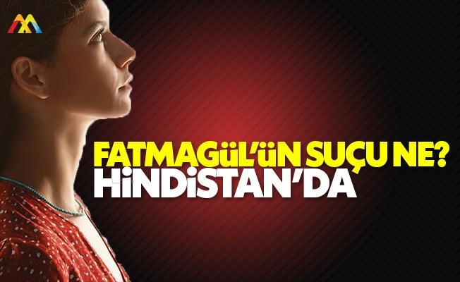 """Fatmagül'ün Suçu Ne?"" dizisi Hindistan'da"