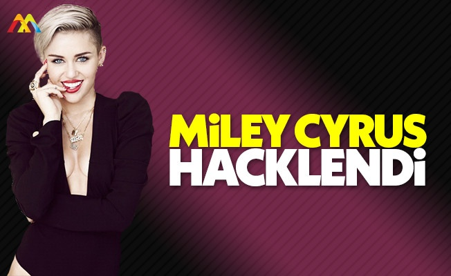 Ünlü şarkıcı Miley Cyrus hacker kurbanı