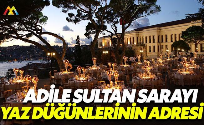 Düğünlerin vazgeçilmezi: Adile Sultan Sarayı