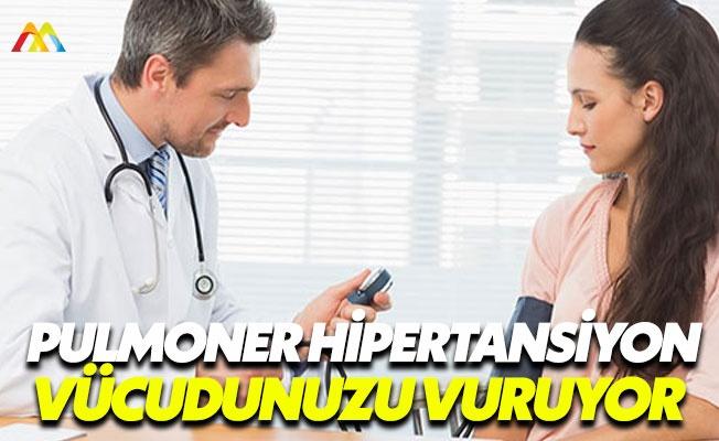 Pulmoner hipertansiyon organlarımızı vuruyor