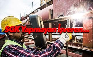 Sigortasız İşçi Çalıştırmanın Cezası 40.000 TL'yi Geçiyor!