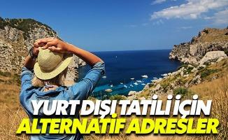 Yurt dışı tatili için alternatif adresler