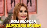 Esra Erol şarkıcı oluyor