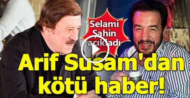 Arif Susam#039;dan Kötü Haber