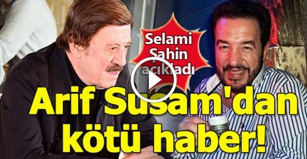 Arif Susam'dan Kötü Haber